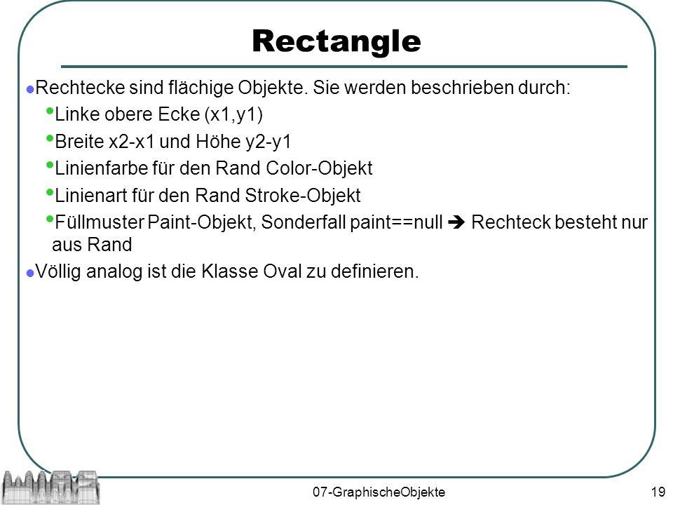 07-GraphischeObjekte19 Rectangle Rechtecke sind flächige Objekte.