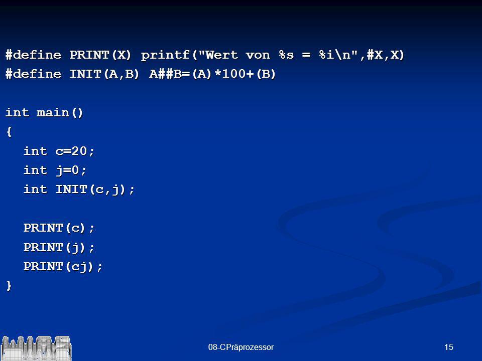 1508-CPräprozessor #define PRINT(X) printf(