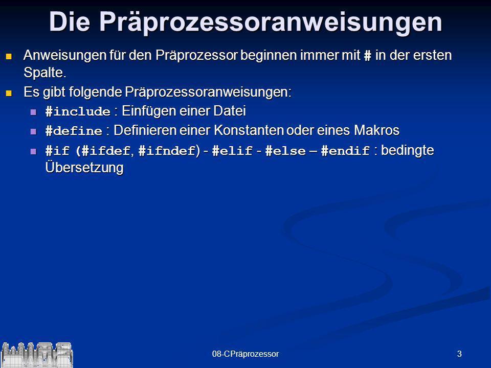 308-CPräprozessor Die Präprozessoranweisungen Anweisungen für den Präprozessor beginnen immer mit # in der ersten Spalte. Anweisungen für den Präproze