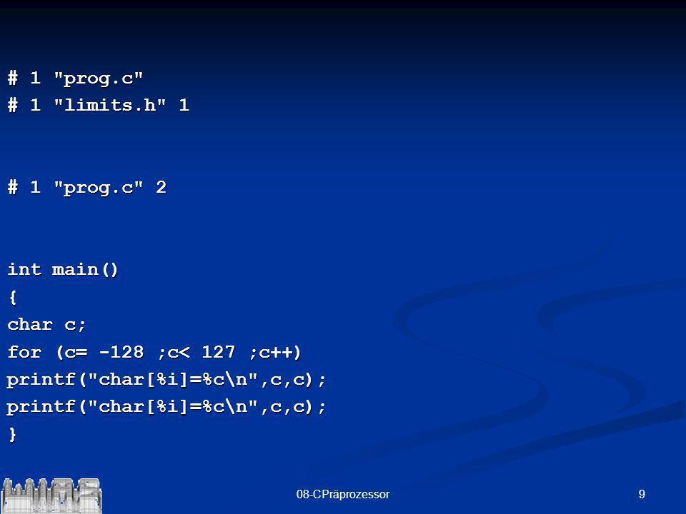 1008-CPräprozessor Zusammen mit der include -Anweisung kann damit ein Programm sehr flexible geschrieben und dann durch geringe Änderungen an die Hardware angepasst werden.