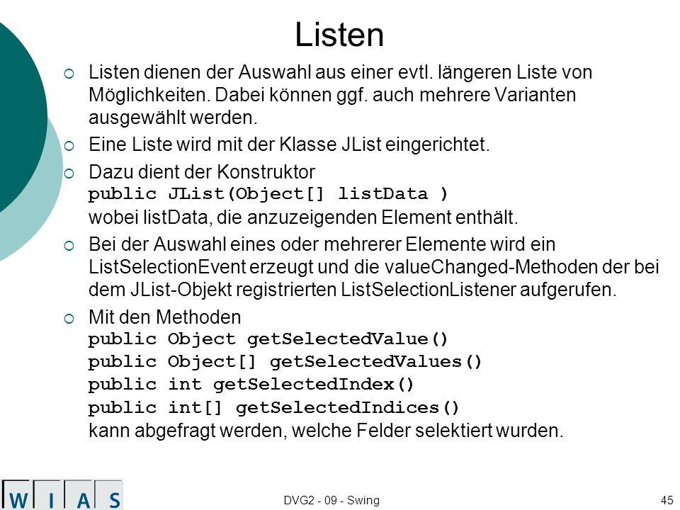 DVG2 - 09 - Swing45 Listen Listen dienen der Auswahl aus einer evtl. längeren Liste von Möglichkeiten. Dabei können ggf. auch mehrere Varianten ausgew