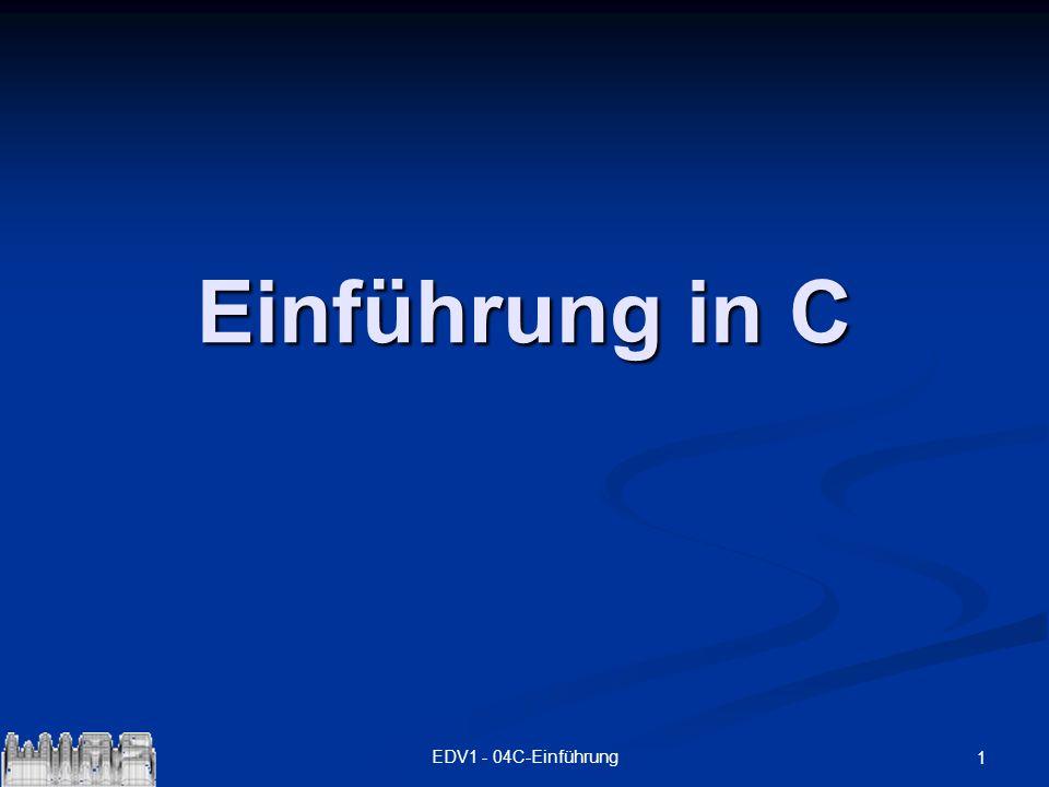 2EDV1 - 04C-EinführungLiteratur Helmut Erlenkötter C Programmieren von Anfang an Rowohlt Taschenbuch Verlag ISBN 3-499-60074-9 19,90 DM http://www.erlenkoetter.de Helmut Erlenkötter C Programmieren von Anfang an Rowohlt Taschenbuch Verlag ISBN 3-499-60074-9 19,90 DM http://www.erlenkoetter.de http://www.erlenkoetter.de Walter Herglotz Das Einsteigerseminar C++ bhv Verlags GmbH ISBN 3-89360-622-X 19,80 DM Walter Herglotz Das Einsteigerseminar C++ bhv Verlags GmbH ISBN 3-89360-622-X 19,80 DM