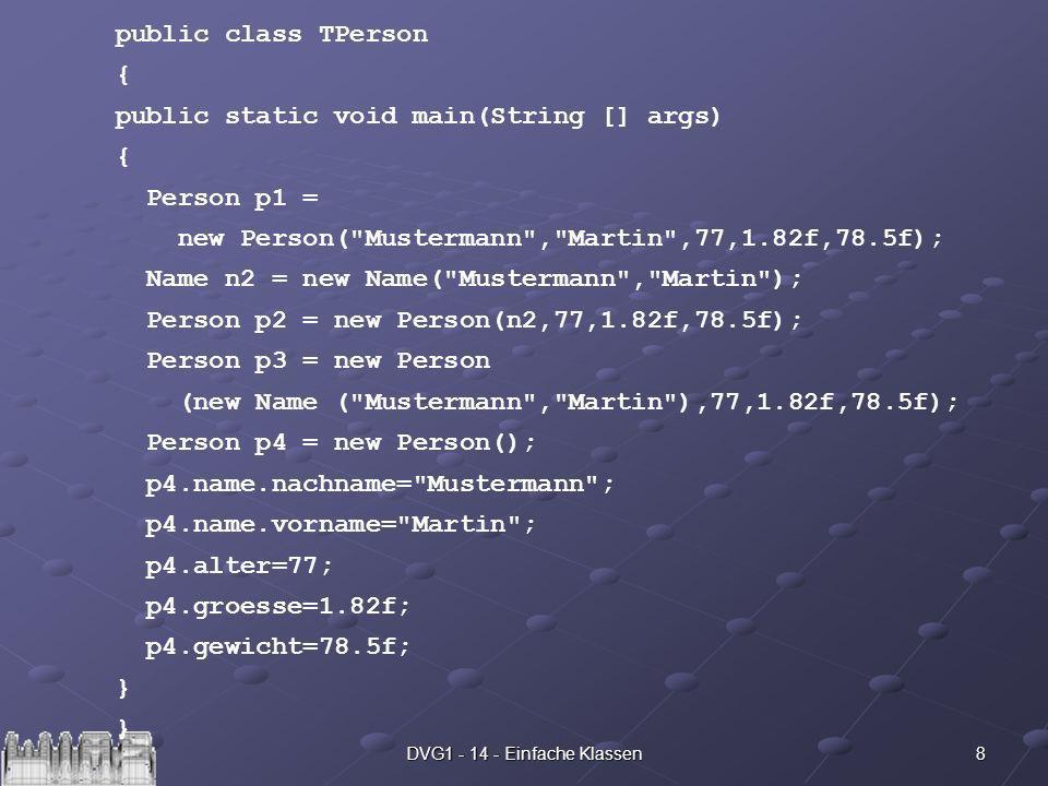 9DVG1 - 14 - Einfache Klassen Neue Klassen können durch Ableitung aus anderen Klassen erzeugt werden.