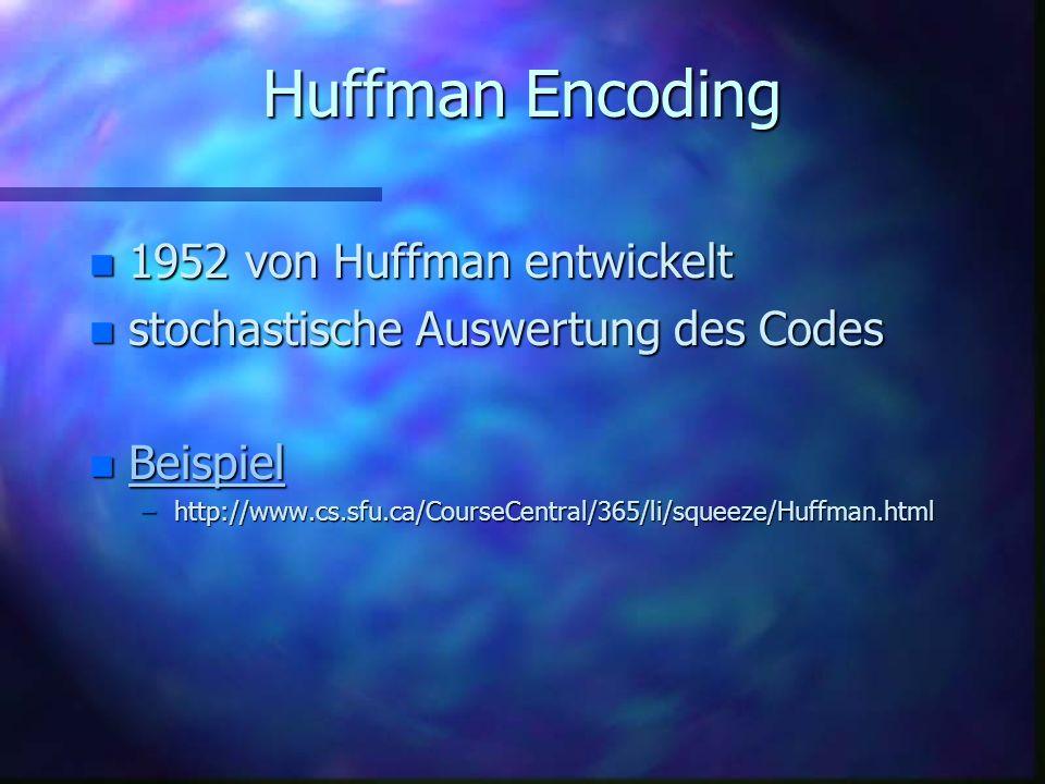 n verwendet von: z.B. TIFF, GIF, PostScript n Algorithmus patentiert von Firma Unisys n Beispiel Beispiel –http://www.cs.sfu.ca/CourseCentral/365/li/s