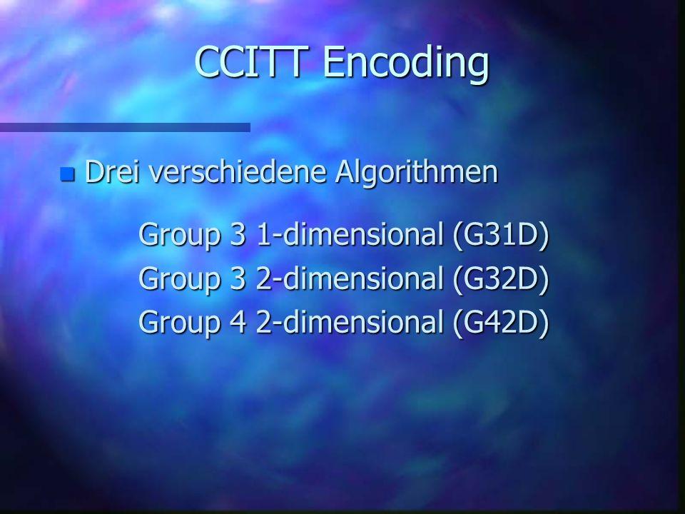 CCITT Encoding n CCITT : International Telegraph and Telephone Consultative Committee n Speziel für 1-Bit-Daten entwickelt n für Fax und Modem