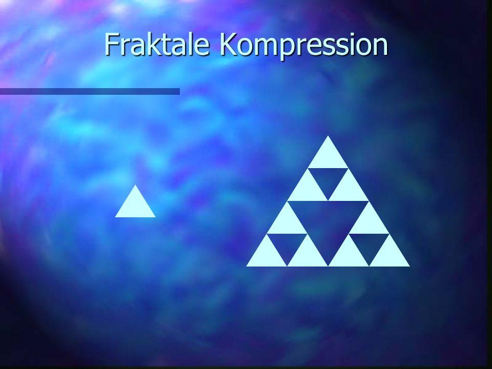 Fraktale Kompression n Fraktale = sich wiederholende Muster n 1970 erstmals von Mandelbrot benutzt n Bild durch iterierte Funktion beschreiben n Selbs