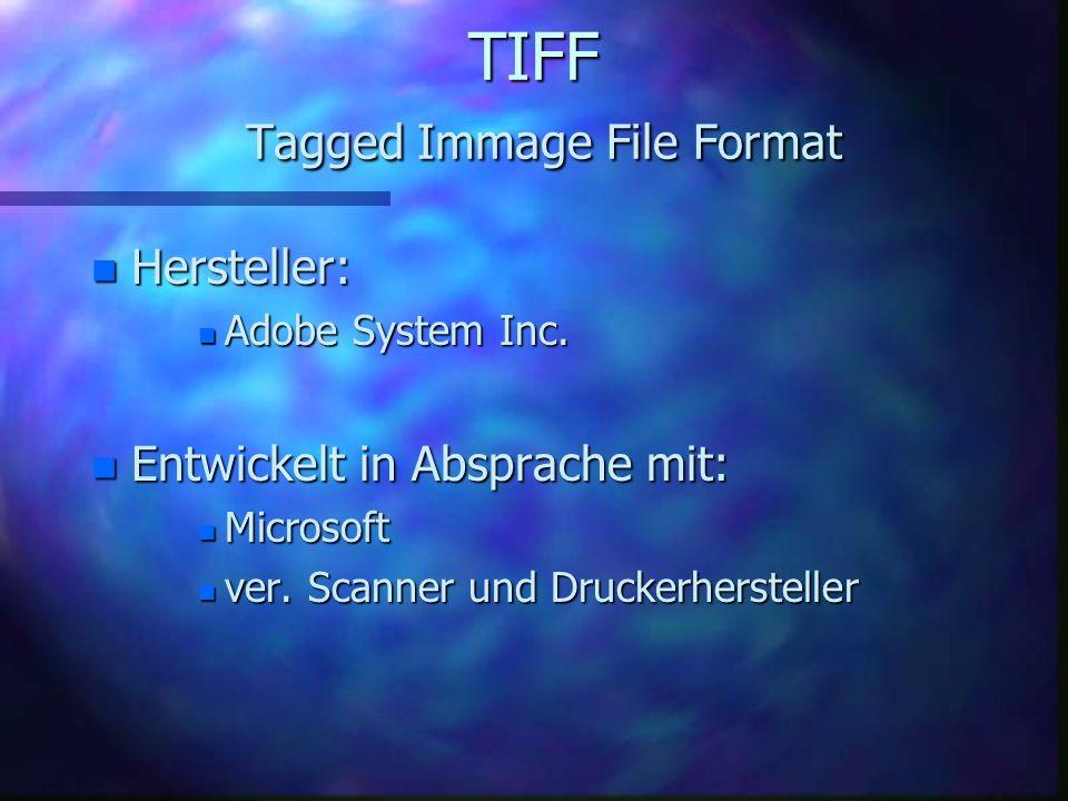 TIFF Tagged Immage File Format n Windows: n.tif n Kompression: n ohne, n RLE, n LZW, n CCITT n Group 3 und 4, n JPEG