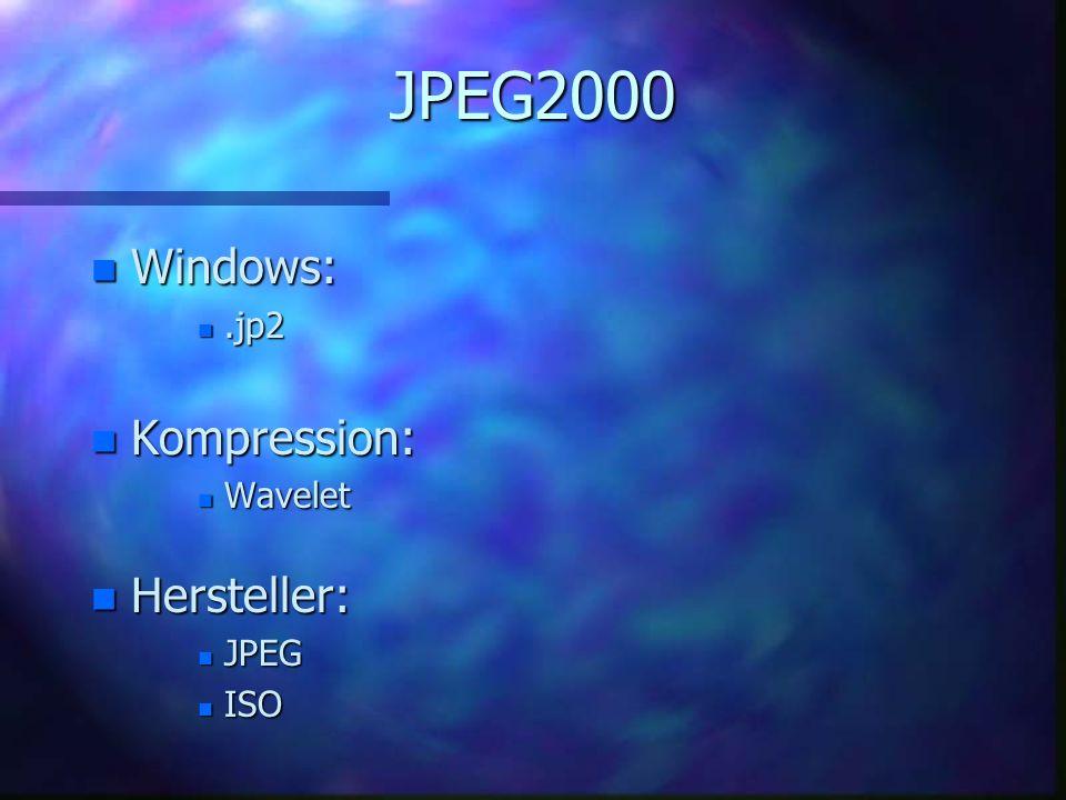 JPEG Joint Photographic Experts Group JPEG, Qual.faktor 10 %: 7,4 K JPEG, verlustfrei komprimiert: 123 K