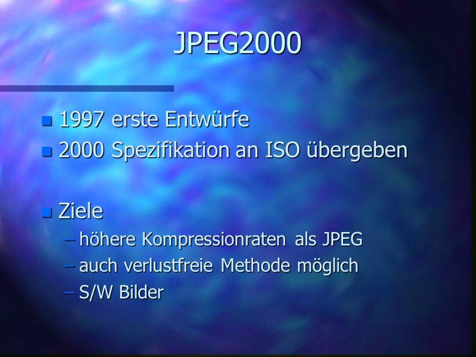 JPEG2000 n Windows: n.jp2 n Kompression: n Wavelet n Hersteller: n JPEG n ISO