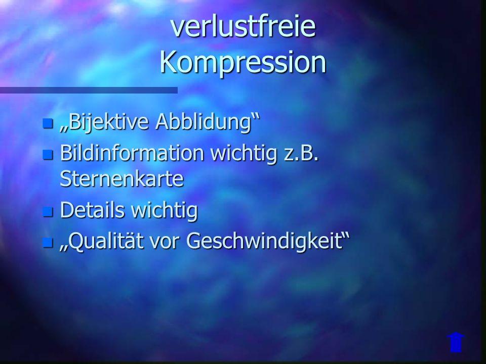 Fraktale Kompression n Fraktale = sich wiederholende Muster n 1970 erstmals von Mandelbrot benutzt n Bild durch iterierte Funktion beschreiben n Selbstähnlichkeiten