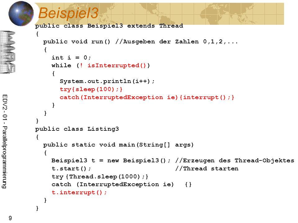 EDV2 - 01 - Parallelprogrammierung 40 Modellierung des Lagers public class Lager{ private int maxValues = 10; private float [] values=new float[maxValues]; private int nextValue = 0; public synchronized void put(float value) { while (nextValue==maxValues) try{wait();}catch (InterruptedException ie){} values[nextValue]=value; System.out.println( put : +value+ auf Platz +nextValue); nextValue++; notify(); } public synchronized float get(){ while (nextValue==0) try{wait();}catch (InterruptedException ie){} nextValue--; float value = values[nextValue]; System.out.println( get : +value+ von Platz +nextValue); notify(); return value; } }
