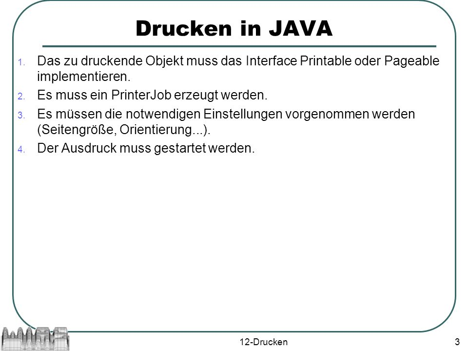 12-Drucken3 Drucken in JAVA 1.