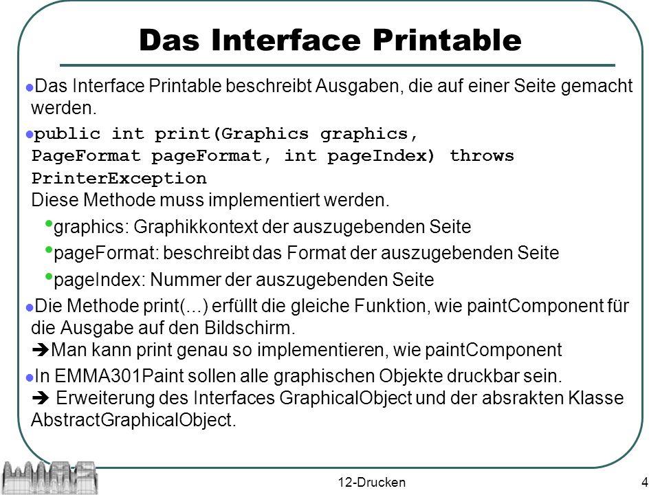 12-Drucken5 public interface GraphicalObject extends Printable {...