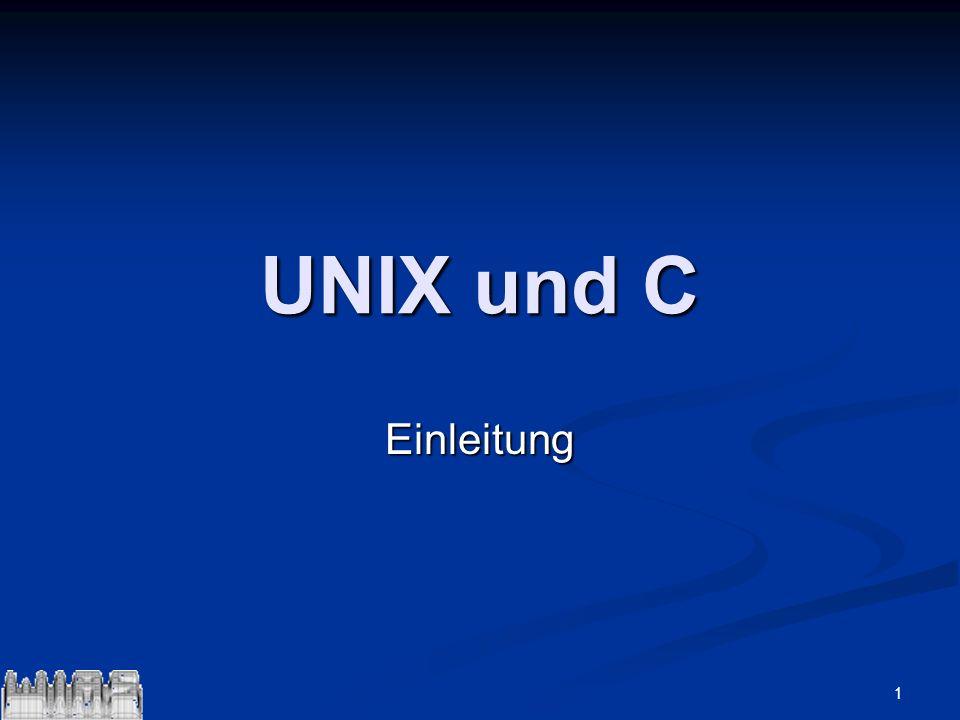 1 UNIX und C Einleitung