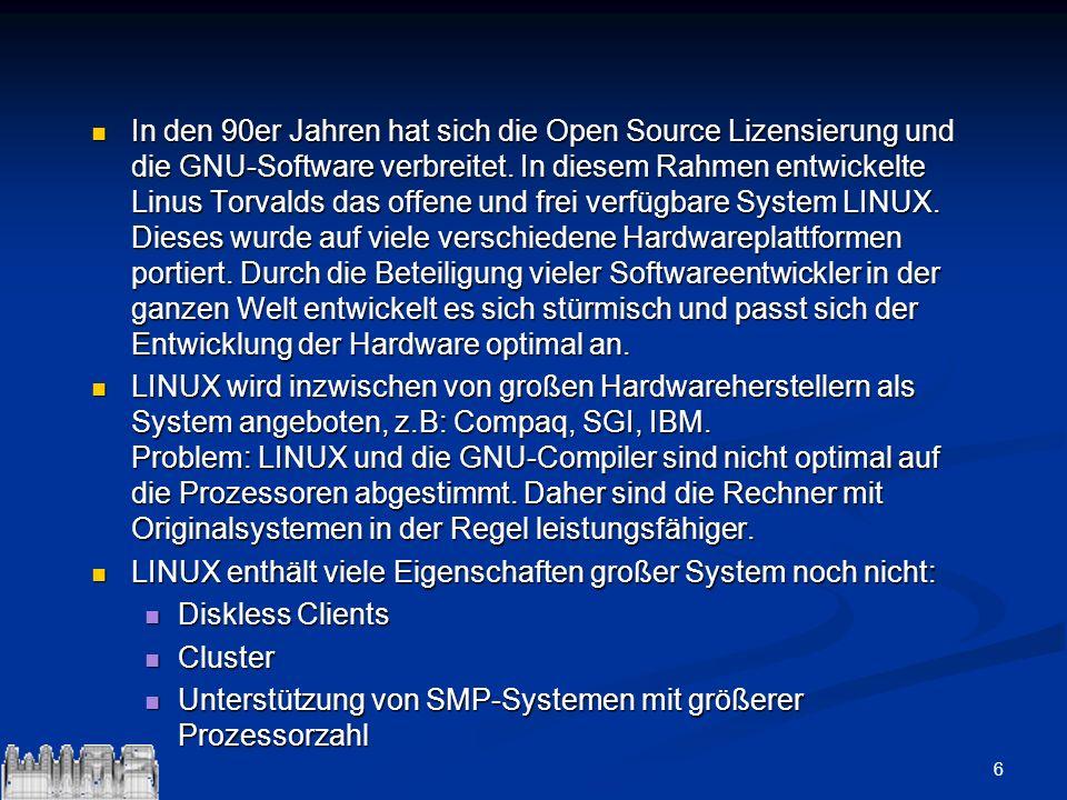 6 In den 90er Jahren hat sich die Open Source Lizensierung und die GNU-Software verbreitet. In diesem Rahmen entwickelte Linus Torvalds das offene und