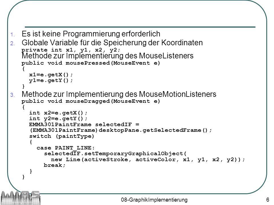 08-GraphikImplementierung6 1. Es ist keine Programmierung erforderlich 2.