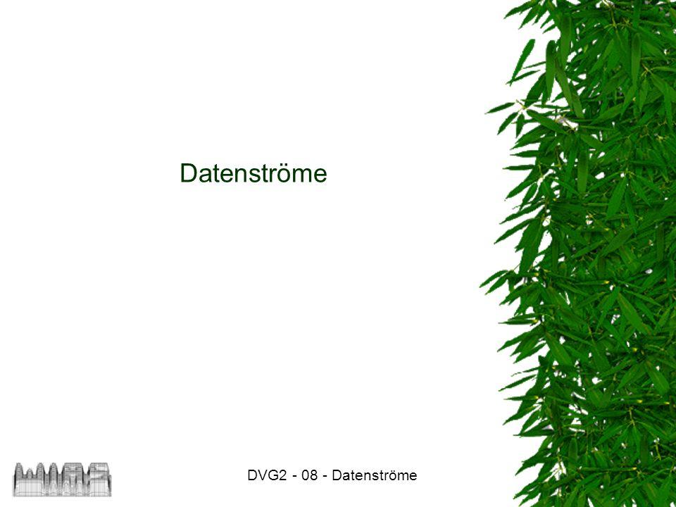 DVG2 - 08 - Datenströme Datenströme