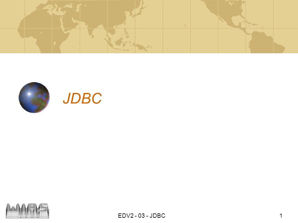 EDV2 - 03 - JDBC 2 JDBC : Java Database Connectivity JDBC stellt eine standarisierte Methode zum Zugriff auf Datenbanken aus Java-Programmen zur Verfügung.