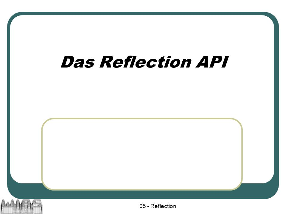 05 - Reflection Das Reflection API