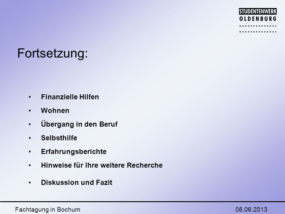 08.06.2013Fachtagung in Bochum Studienfinanzierung BAföG Stipendien ALG2 Sozialhilfe Grundsicherung Rente Unfallversicherung Kindergeld