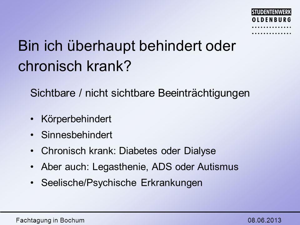 08.06.2013Fachtagung in Bochum Bin ich überhaupt behindert oder chronisch krank.