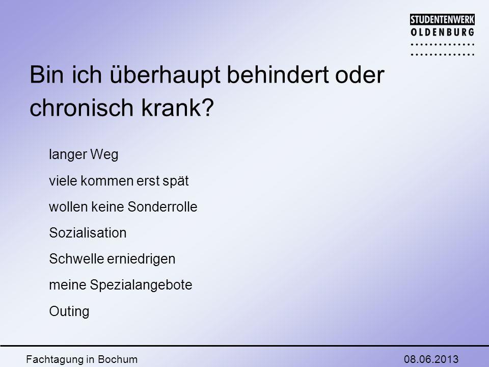 08.06.2013Fachtagung in Bochum Wie gehe ich als Betroffene/r mit Lehrenden und KommilitonInnen um.