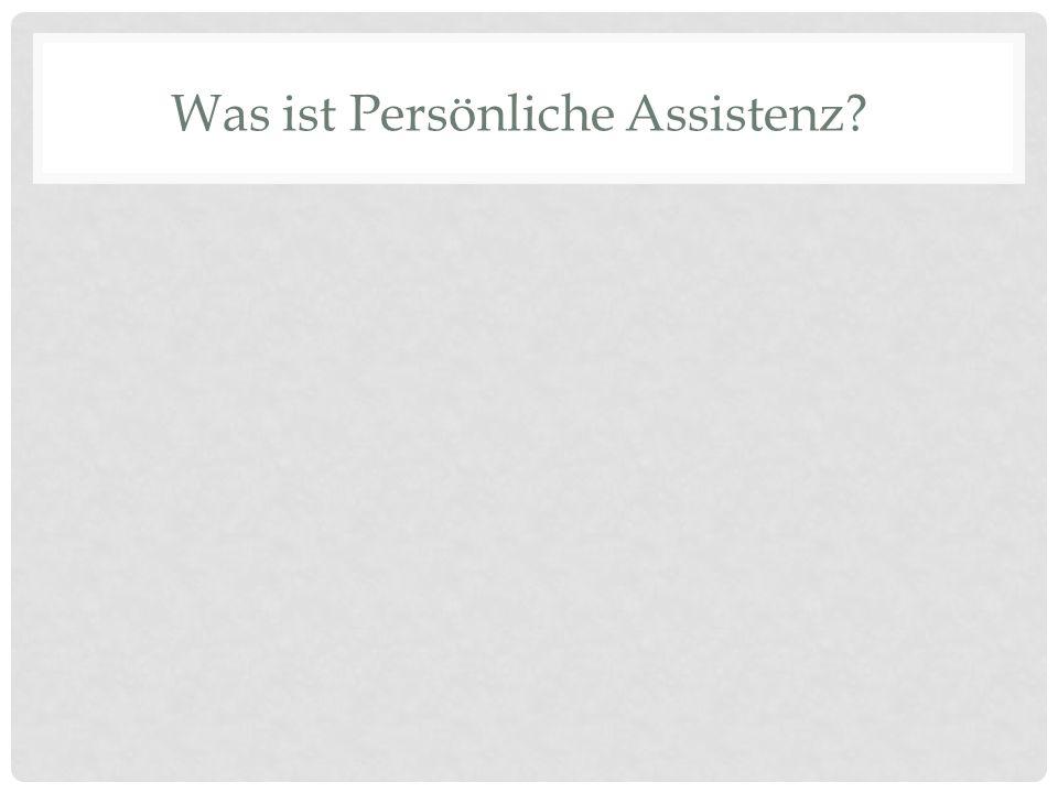 Was ist Persönliche Assistenz?