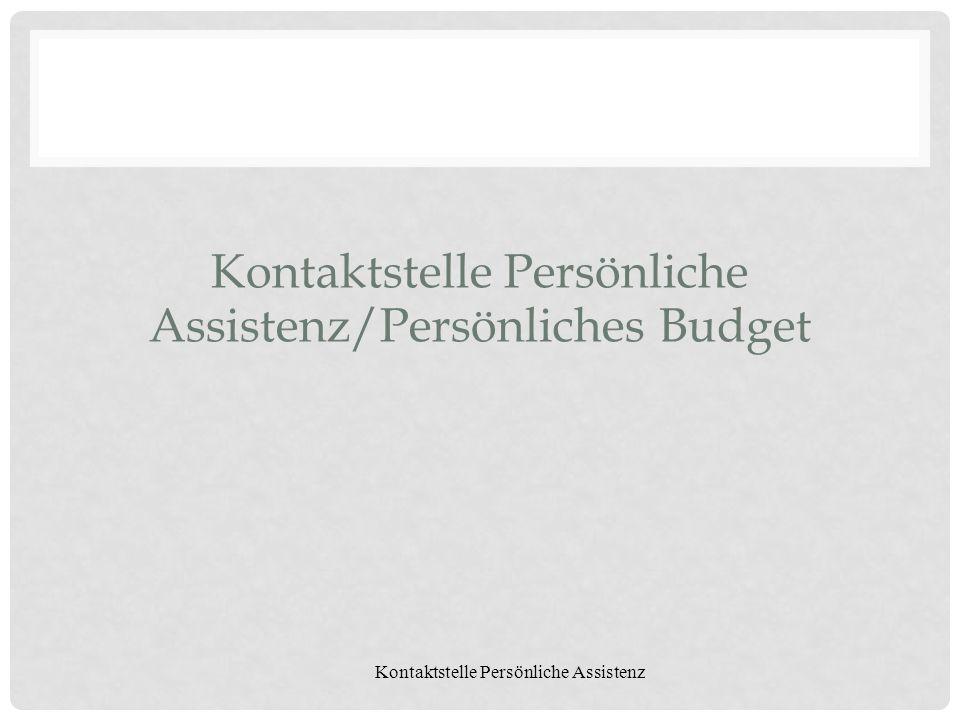 Kontaktstelle Persönliche Assistenz Kontaktstelle Persönliche Assistenz/Persönliches Budget