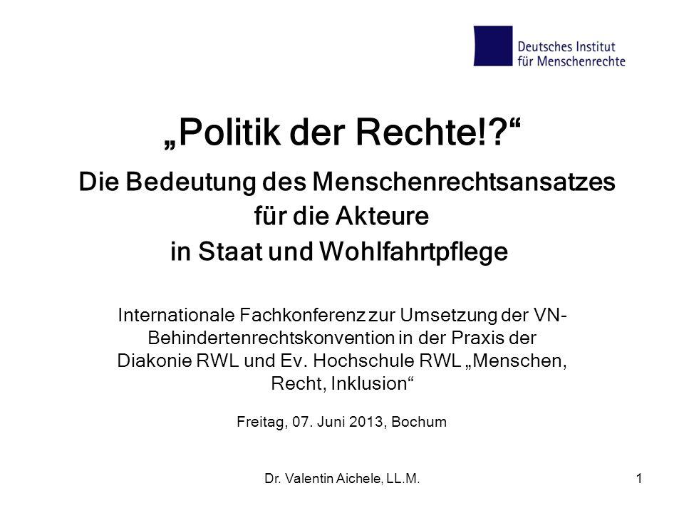 Dr.Valentin Aichele, LL.M.1 Politik der Rechte!.