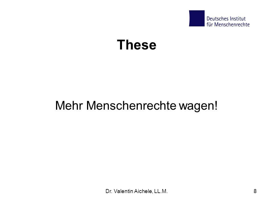 These Mehr Menschenrechte wagen! Dr. Valentin Aichele, LL.M.8