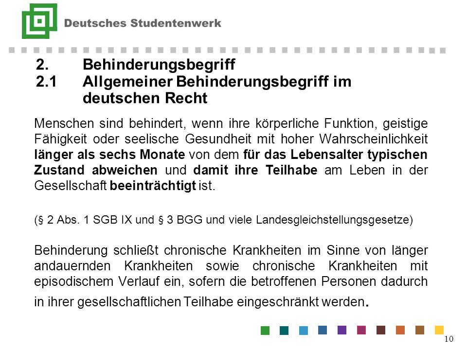 2.Behinderungsbegriff 2.1Allgemeiner Behinderungsbegriff im deutschen Recht 10 Menschen sind behindert, wenn ihre körperliche Funktion, geistige Fähig