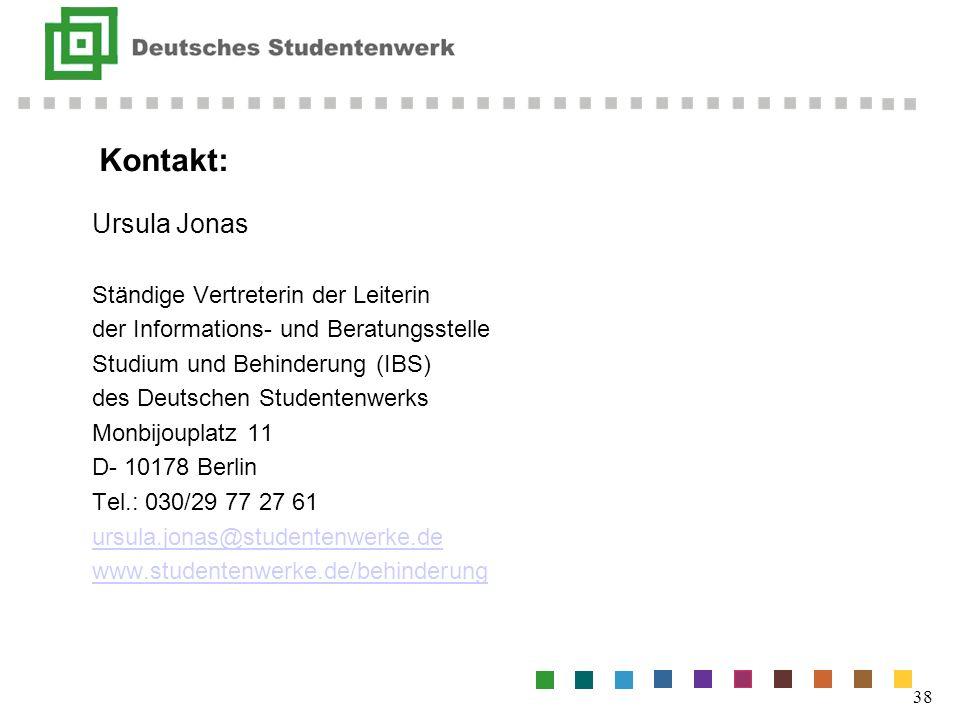 Kontakt: Ursula Jonas Ständige Vertreterin der Leiterin der Informations- und Beratungsstelle Studium und Behinderung (IBS) des Deutschen Studentenwer