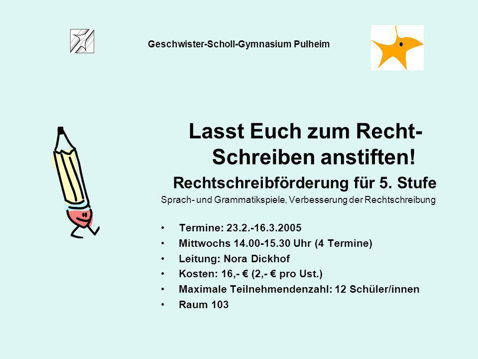 Lasst Euch zum Recht- Schreiben anstiften! Rechtschreibförderung für 5. Stufe Sprach- und Grammatikspiele, Verbesserung der Rechtschreibung Termine: 2