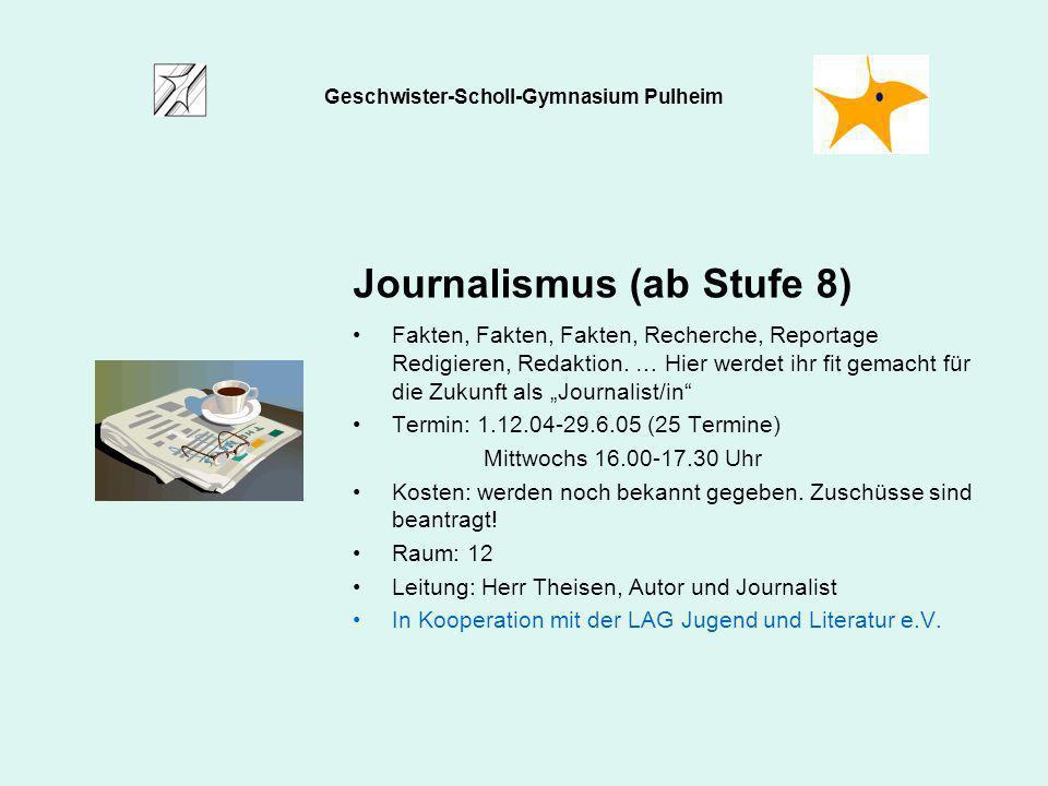 Journalismus (ab Stufe 8) Fakten, Fakten, Fakten, Recherche, Reportage Redigieren, Redaktion. … Hier werdet ihr fit gemacht für die Zukunft als Journa