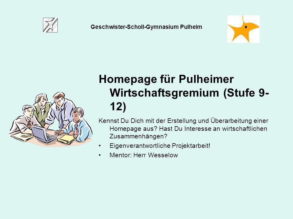Homepage für Pulheimer Wirtschaftsgremium (Stufe 9- 12) Kennst Du Dich mit der Erstellung und Überarbeitung einer Homepage aus? Hast Du Interesse an w