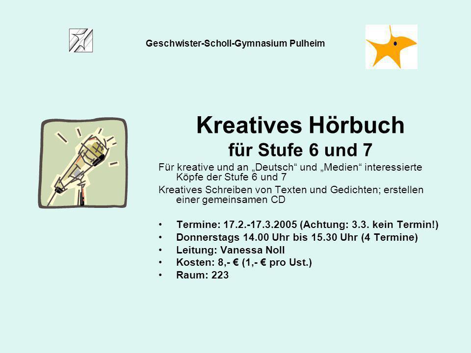 Kreatives Hörbuch für Stufe 6 und 7 Für kreative und an Deutsch und Medien interessierte Köpfe der Stufe 6 und 7 Kreatives Schreiben von Texten und Ge