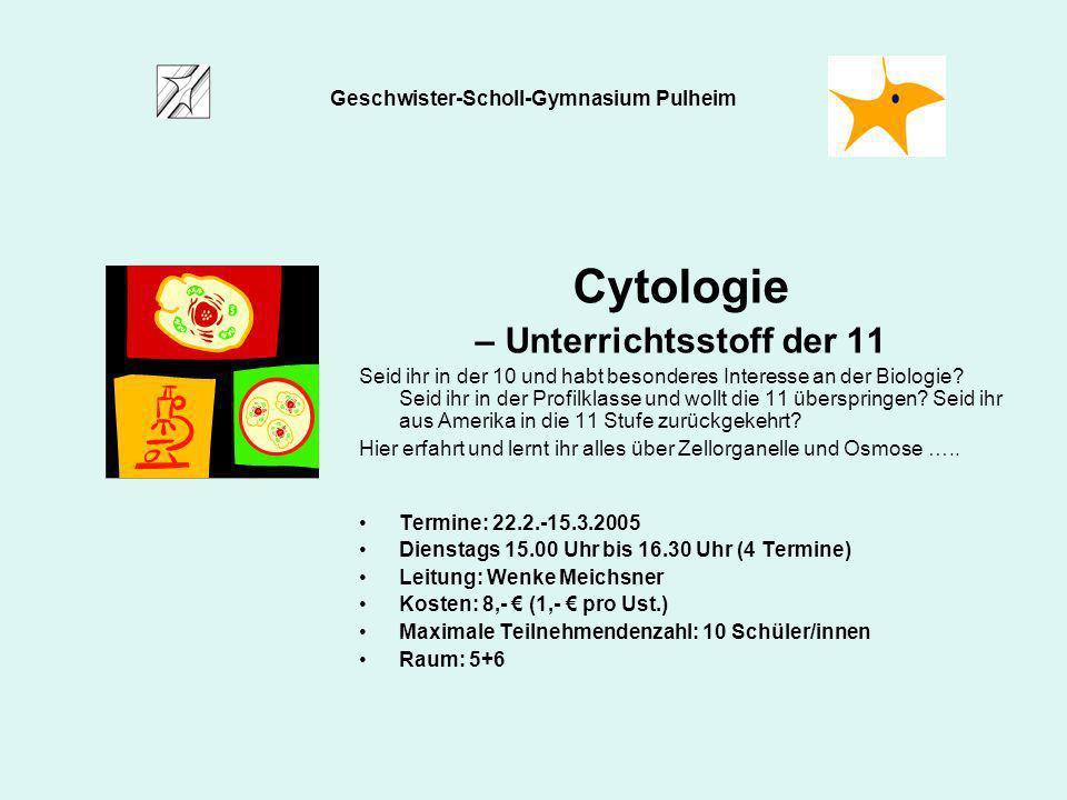 Cytologie – Unterrichtsstoff der 11 Seid ihr in der 10 und habt besonderes Interesse an der Biologie? Seid ihr in der Profilklasse und wollt die 11 üb