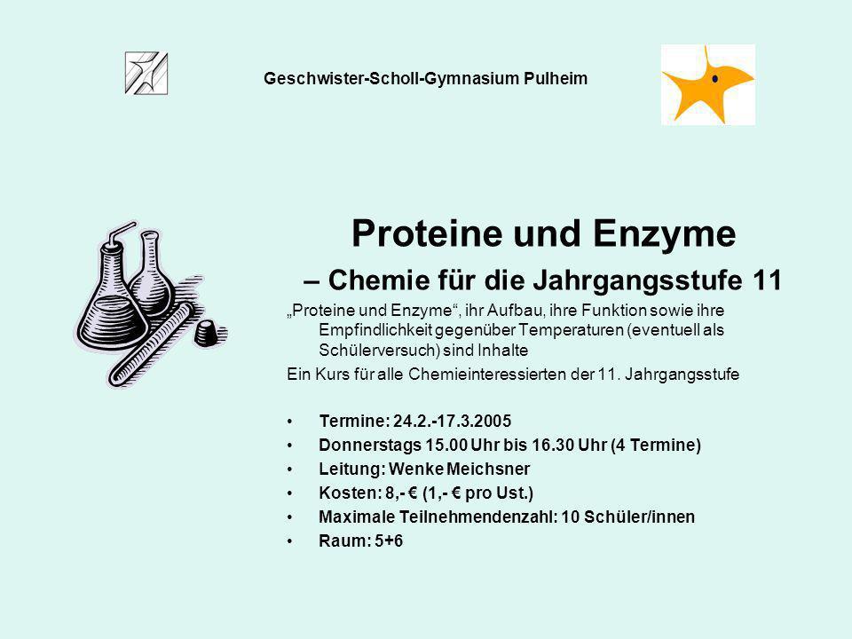 Proteine und Enzyme – Chemie für die Jahrgangsstufe 11 Proteine und Enzyme, ihr Aufbau, ihre Funktion sowie ihre Empfindlichkeit gegenüber Temperature