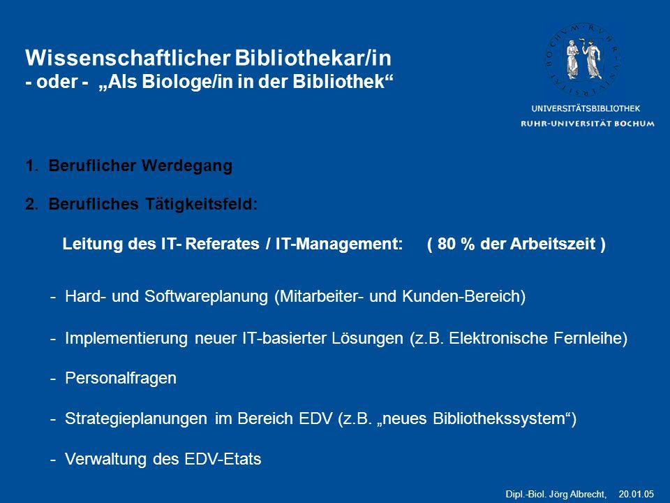 1 Wissenschaftlicher Bibliothekar/in - oder - Als Biologe/in in der Bibliothek 1.