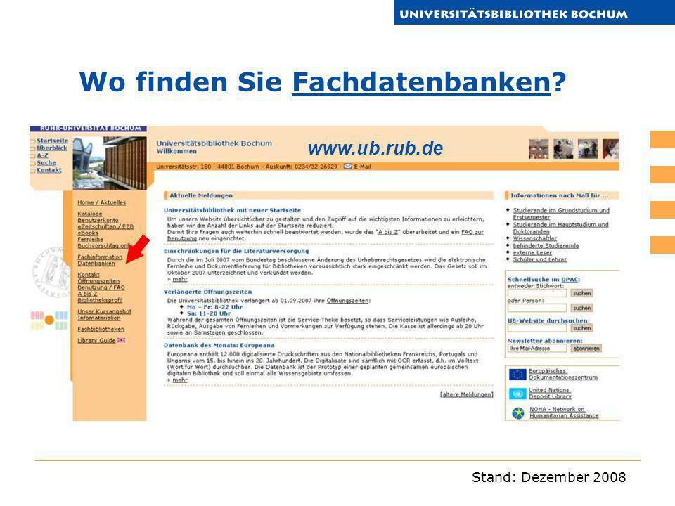 Stand: Dezember 2008 Wo finden Sie Fachdatenbanken?Fachdatenbanken www.ub.rub.de