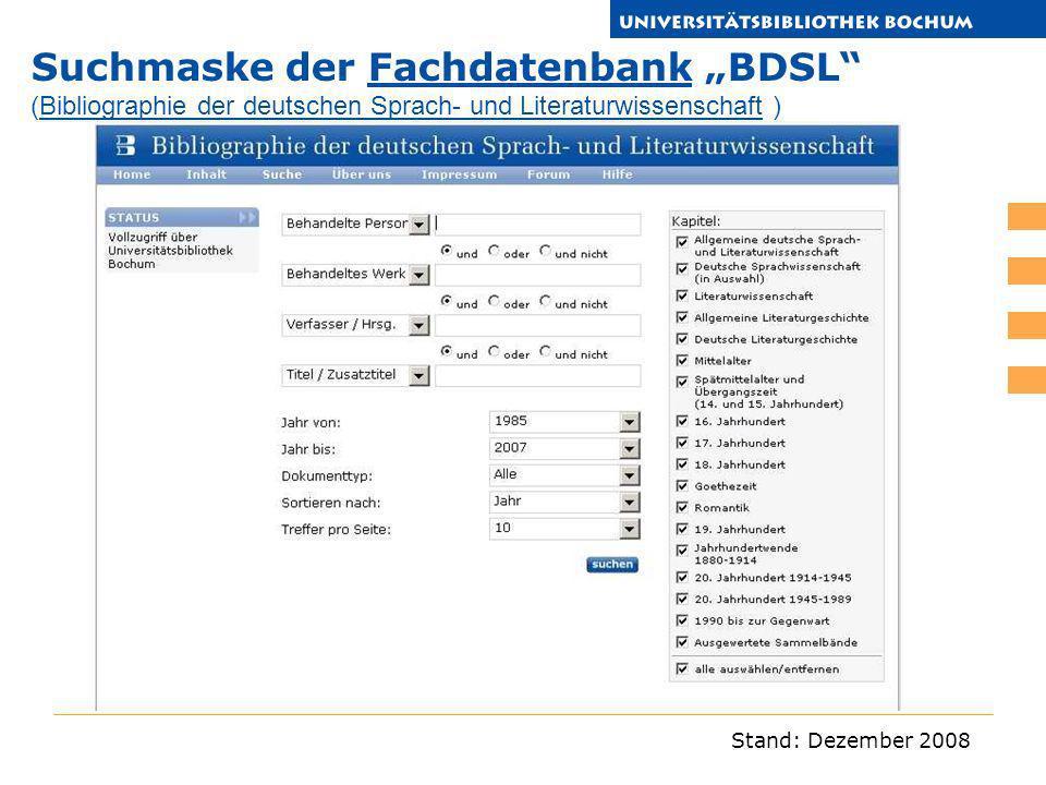 Stand: Dezember 2008 Suchmaske der Fachdatenbank BDSL (Bibliographie der deutschen Sprach- und Literaturwissenschaft )FachdatenbankBibliographie der d