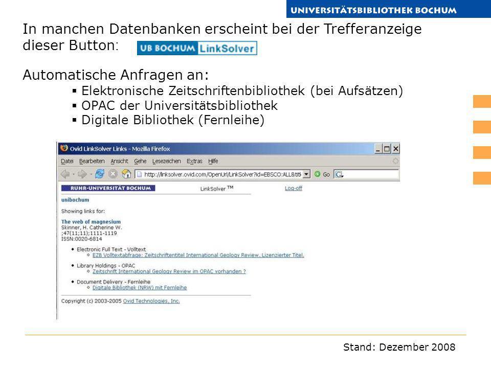Stand: Dezember 2008 In manchen Datenbanken erscheint bei der Trefferanzeige dieser Button : Automatische Anfragen an: Elektronische Zeitschriftenbibl