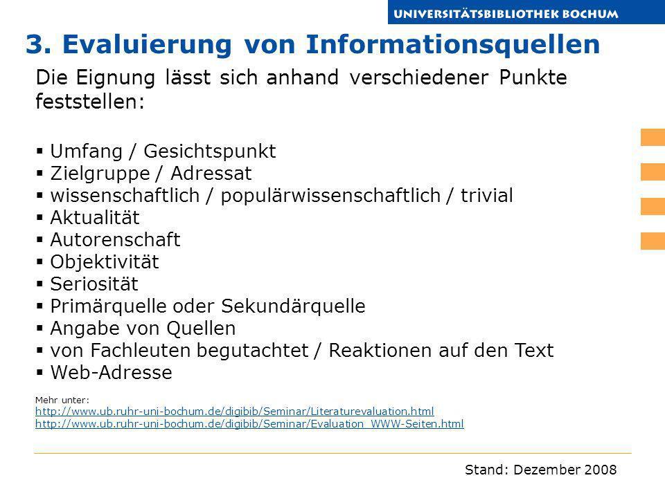 Stand: Dezember 2008 Die Eignung lässt sich anhand verschiedener Punkte feststellen: Umfang / Gesichtspunkt Zielgruppe / Adressat wissenschaftlich / p