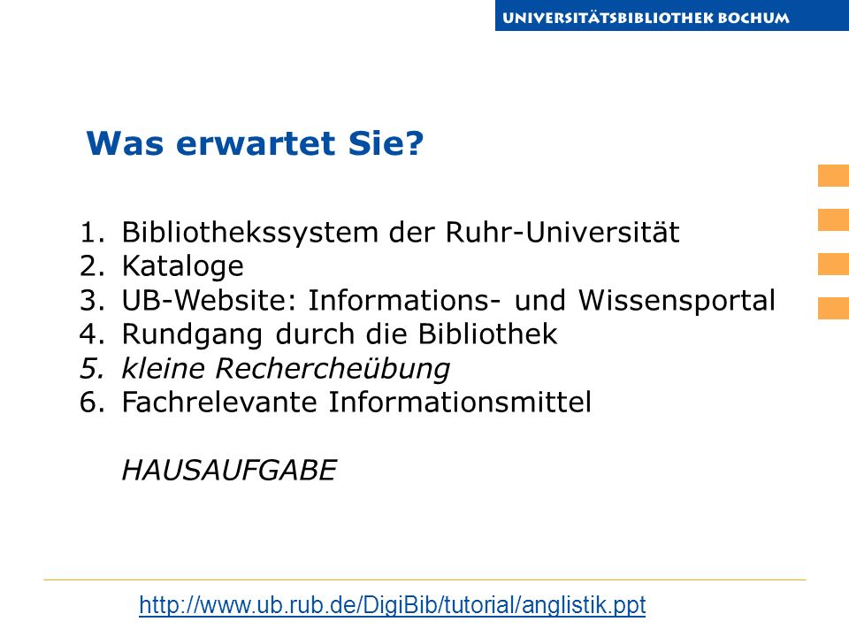 1.Bibliothekssystem der Ruhr-Universität 2.Kataloge 3.UB-Website: Informations- und Wissensportal 4.Rundgang durch die Bibliothek 5.kleine Rechercheüb