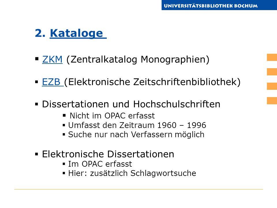 2. KatalogeKataloge ZKM (Zentralkatalog Monographien) ZKM EZB (Elektronische Zeitschriftenbibliothek)EZB Dissertationen und Hochschulschriften Nicht i