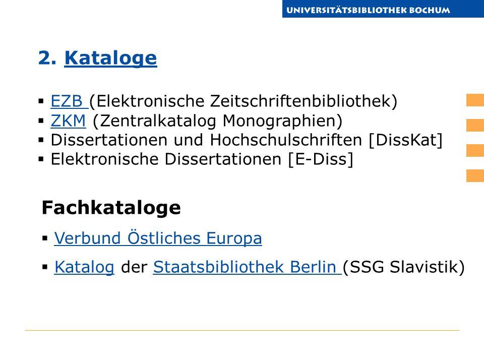 2. KatalogeKataloge EZB (Elektronische Zeitschriftenbibliothek)EZB ZKM (Zentralkatalog Monographien)ZKM Dissertationen und Hochschulschriften [DissKat