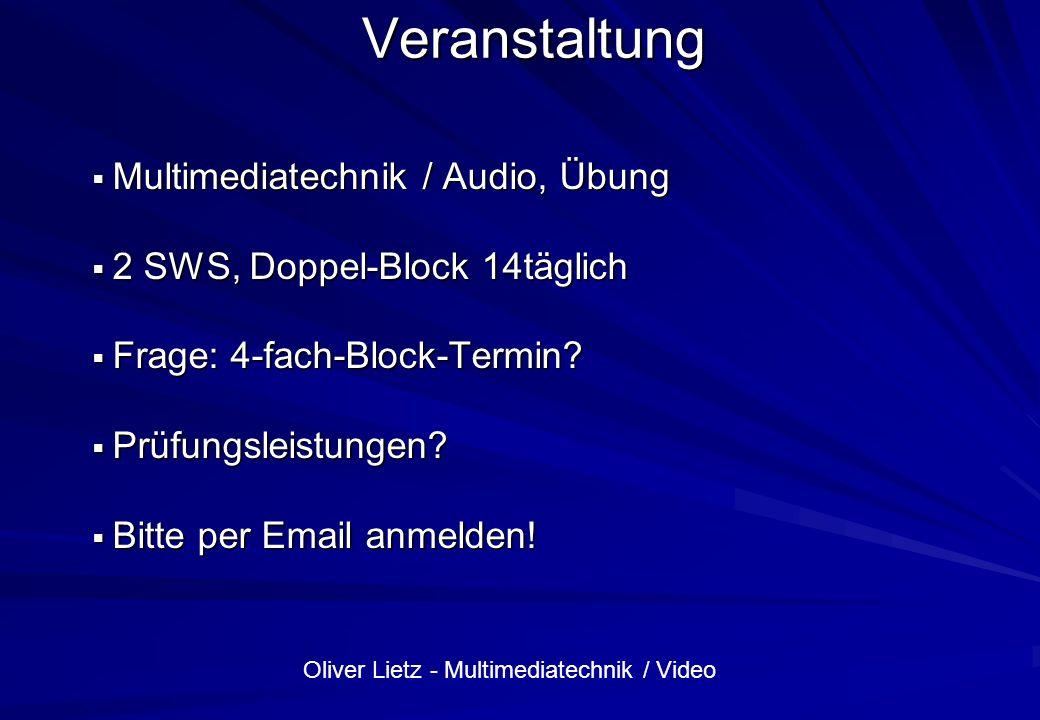 Oliver Lietz - Multimediatechnik / Video Übersicht Person Person