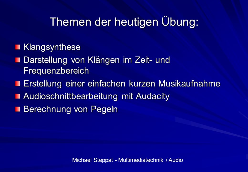 Michael Steppat - Multimediatechnik / Audio Struktur eines Klangs (Begriffe) Definition eines Tons Definition des Klangs