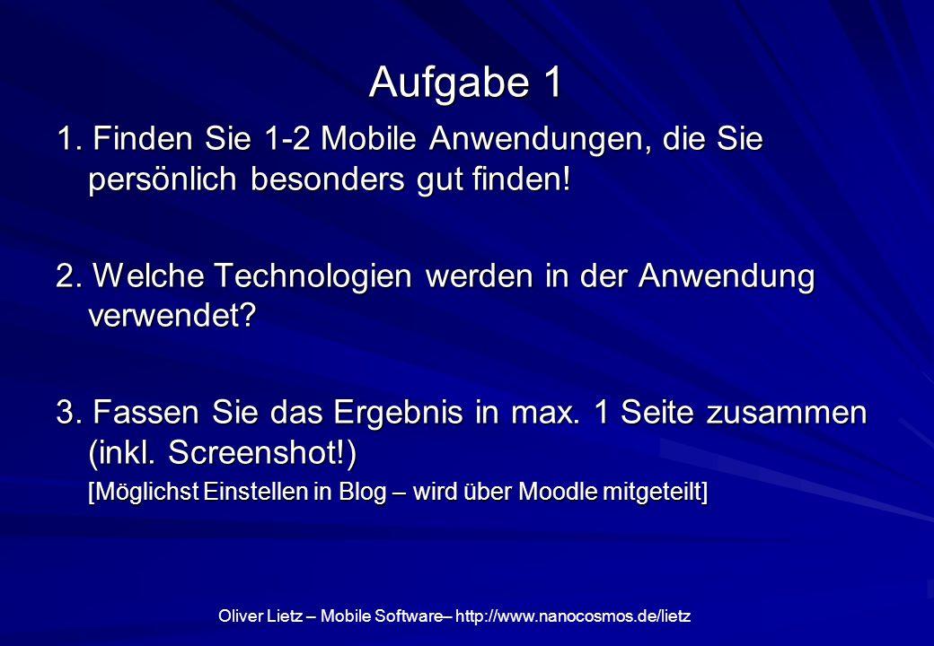 Oliver Lietz – Mobile Software– http://www.nanocosmos.de/lietz Aufgabe 1 1.