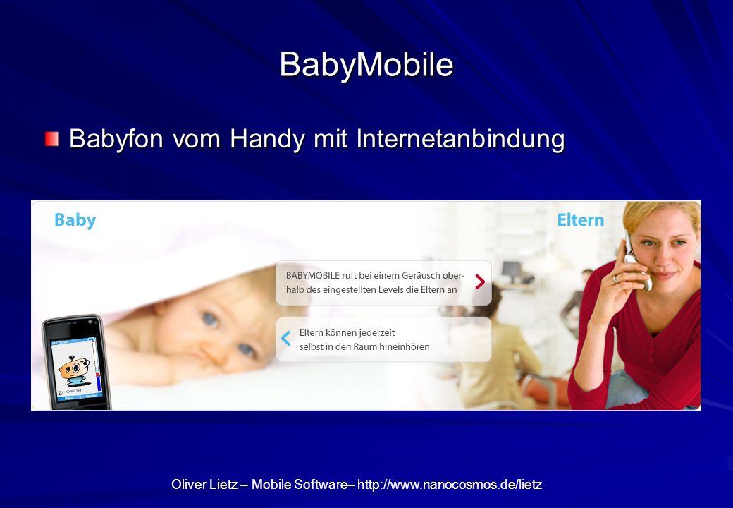 Oliver Lietz – Mobile Software– http://www.nanocosmos.de/lietz BabyMobile Babyfon vom Handy mit Internetanbindung